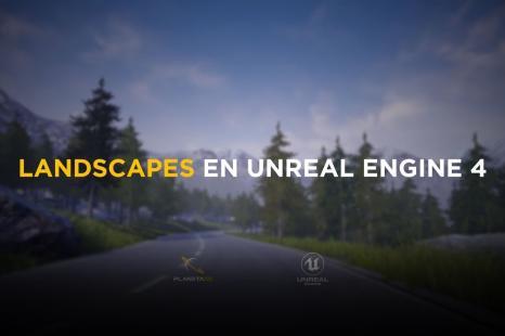 Creacion de Landscapes en Unreal Engine 4