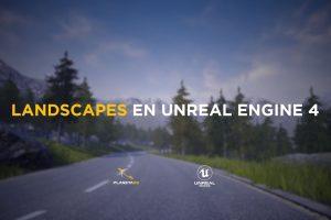 , Creacion de Landscapes en Unreal Engine 4, Factor3D